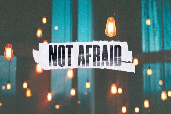 Not Afraid